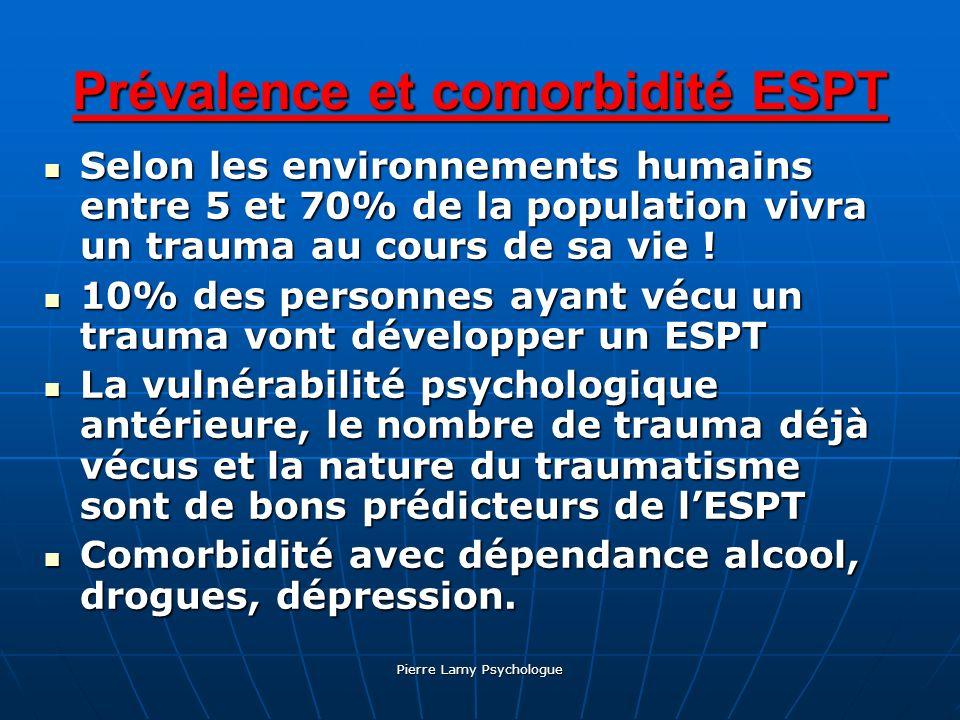 Pierre Lamy Psychologue Prévalence et comorbidité ESPT Selon les environnements humains entre 5 et 70% de la population vivra un trauma au cours de sa