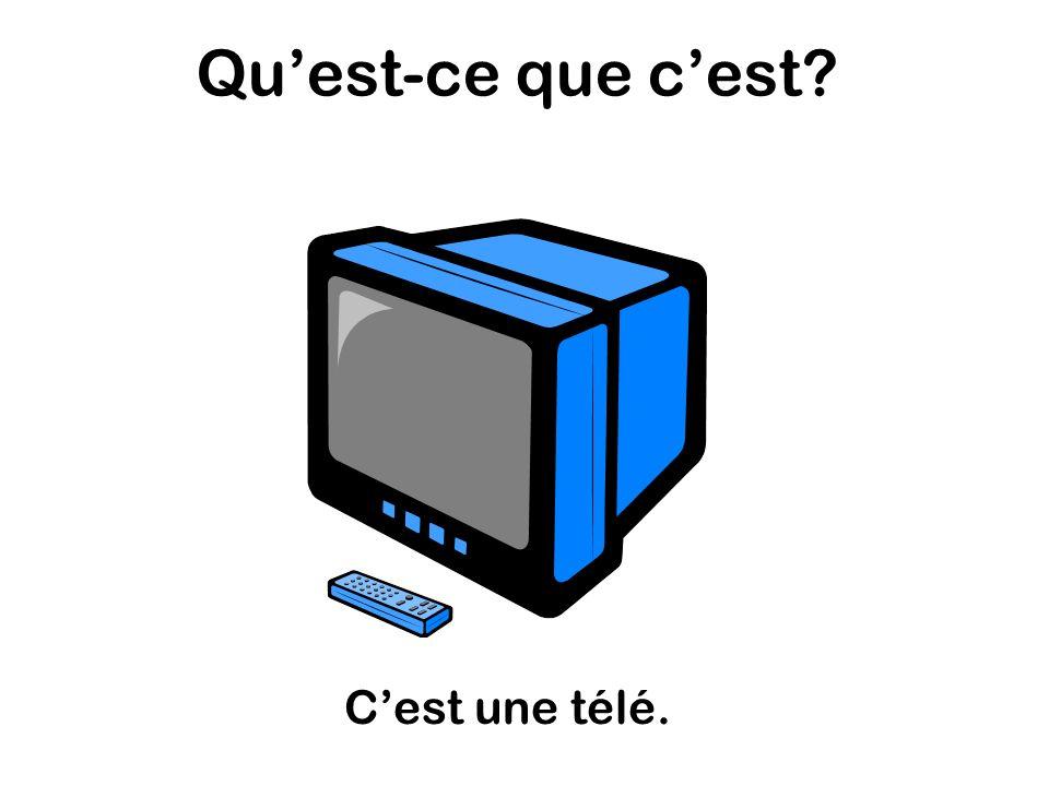 Quest-ce que cest Cest une télé.