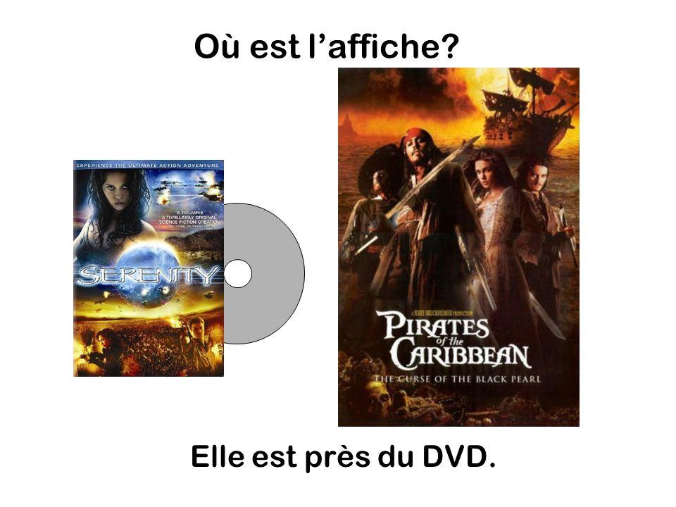Où est laffiche Elle est près du DVD.