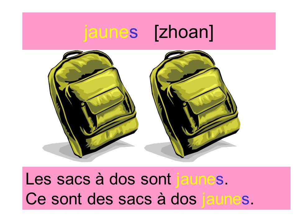 jaune [zhoan] La chaise est jaune. Cest une chaise jaune.