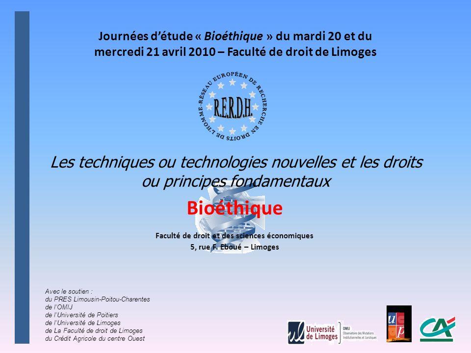 Les techniques ou technologies nouvelles et les droits ou principes fondamentaux Bioéthique Faculté de droit et des sciences économiques 5, rue F.