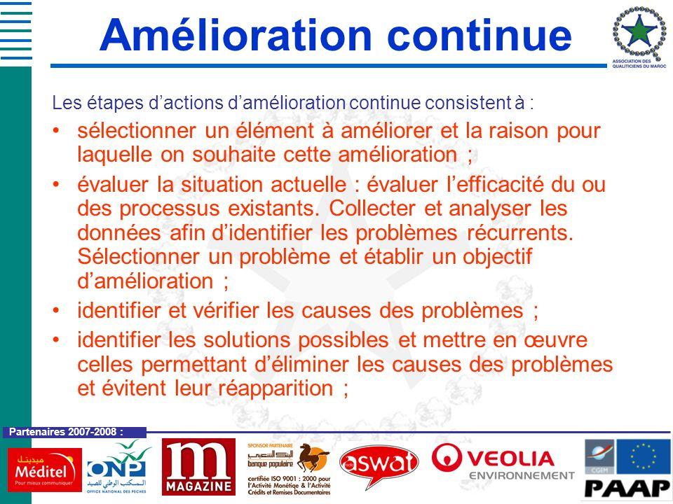 Partenaires 2007-2008 : Les étapes dactions damélioration continue consistent à : sélectionner un élément à améliorer et la raison pour laquelle on so