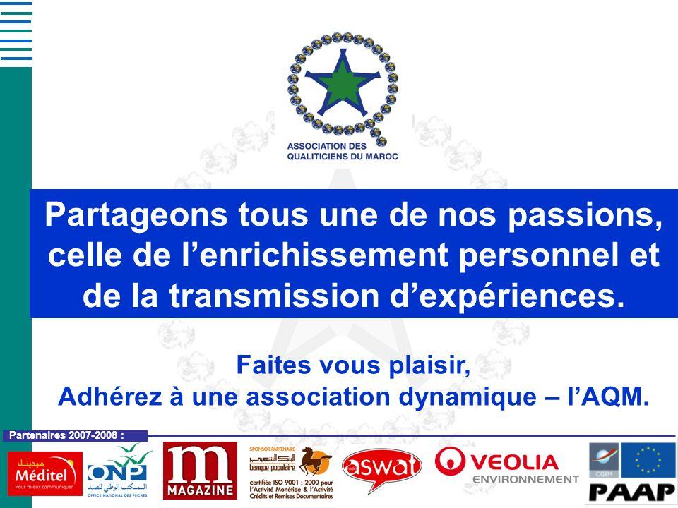 Partenaires 2007-2008 : Faites vous plaisir, Adhérez à une association dynamique – lAQM. Partageons tous une de nos passions, celle de lenrichissement