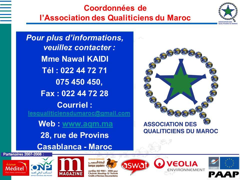 Coordonnées de lAssociation des Qualiticiens du Maroc Pour plus dinformations, veuillez contacter : Mme Nawal KAIDI Tél : 022 44 72 71 075 450 450, Fa
