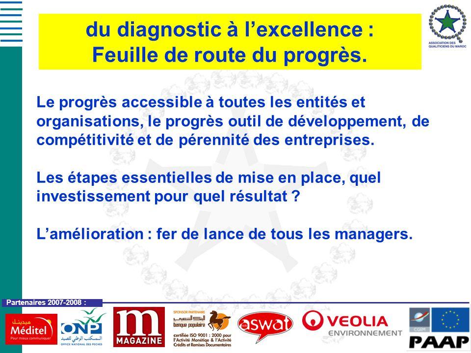 Partenaires 2007-2008 : du diagnostic à lexcellence : Feuille de route du progrès. Le progrès accessible à toutes les entités et organisations, le pro