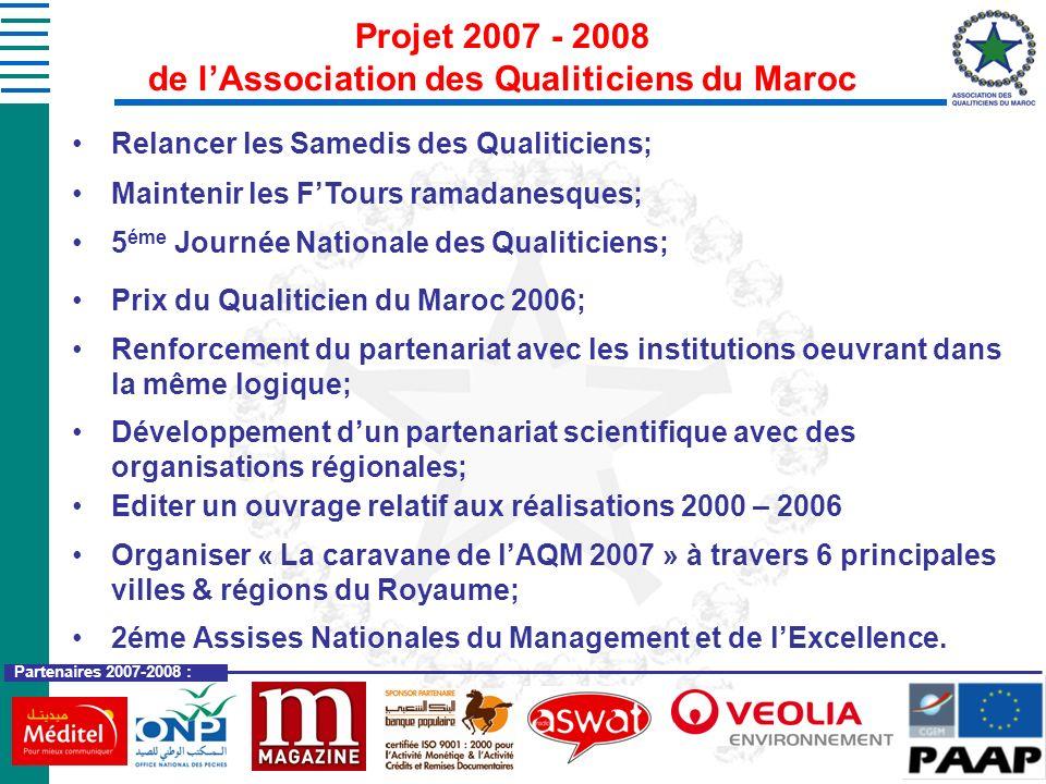 Projet 2007 - 2008 de lAssociation des Qualiticiens du Maroc Relancer les Samedis des Qualiticiens; Maintenir les FTours ramadanesques; 5 éme Journée