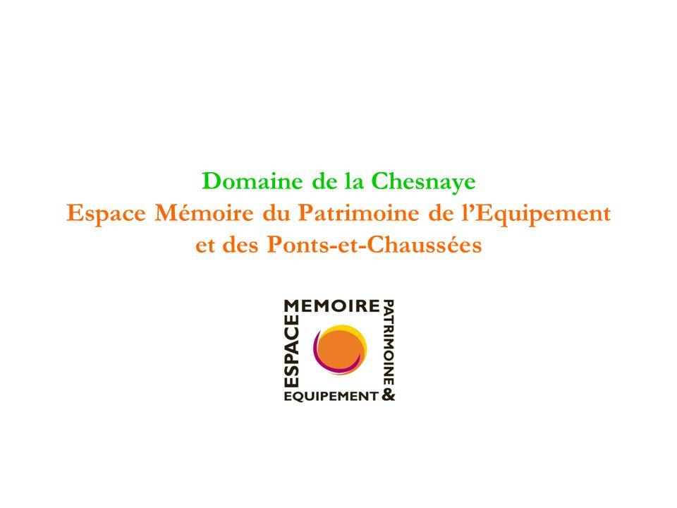 Domaine de la Chesnaye Espace Mémoire du Patrimoine de lEquipement et des Ponts-et-Chaussées
