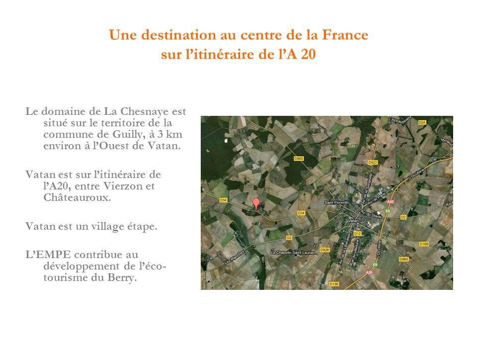 Une destination au centre de la France sur litinéraire de lA 20 Le domaine de La Chesnaye est situé sur le territoire de la commune de Guilly, à 3 km