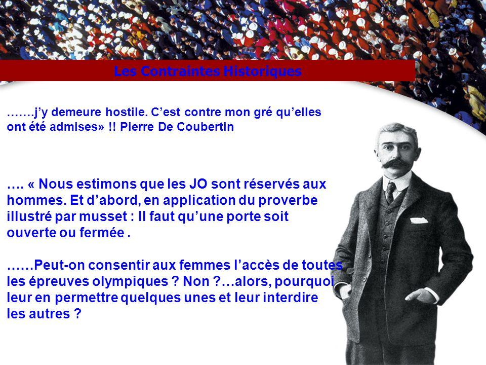 …….jy demeure hostile. Cest contre mon gré quelles ont été admises» !! Pierre De Coubertin …. « Nous estimons que les JO sont réservés aux hommes. Et