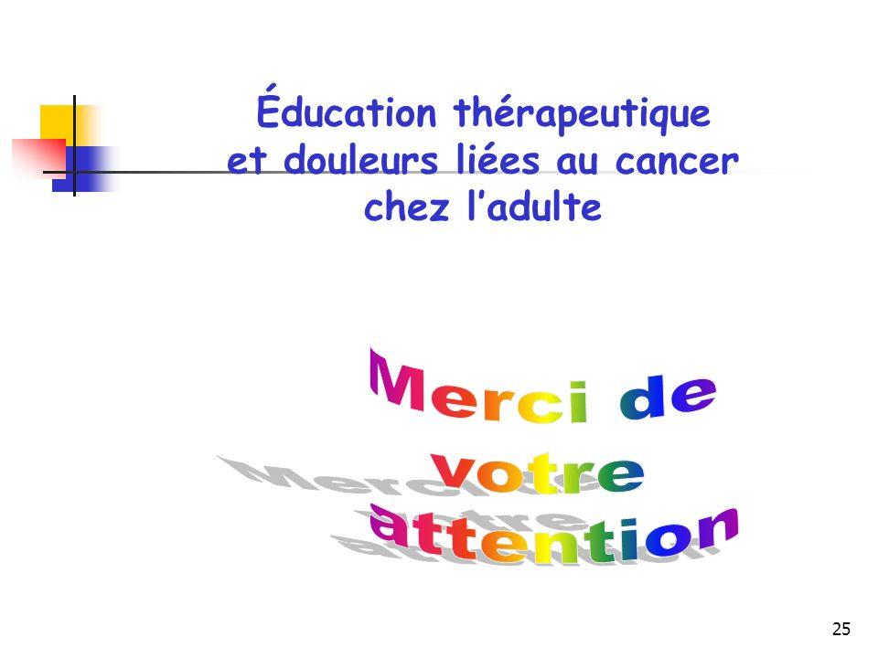 25 Éducation thérapeutique et douleurs liées au cancer chez ladulte