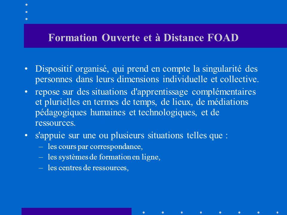 Formation Ouverte et à Distance FOAD Dispositif organisé, qui prend en compte la singularité des personnes dans leurs dimensions individuelle et colle