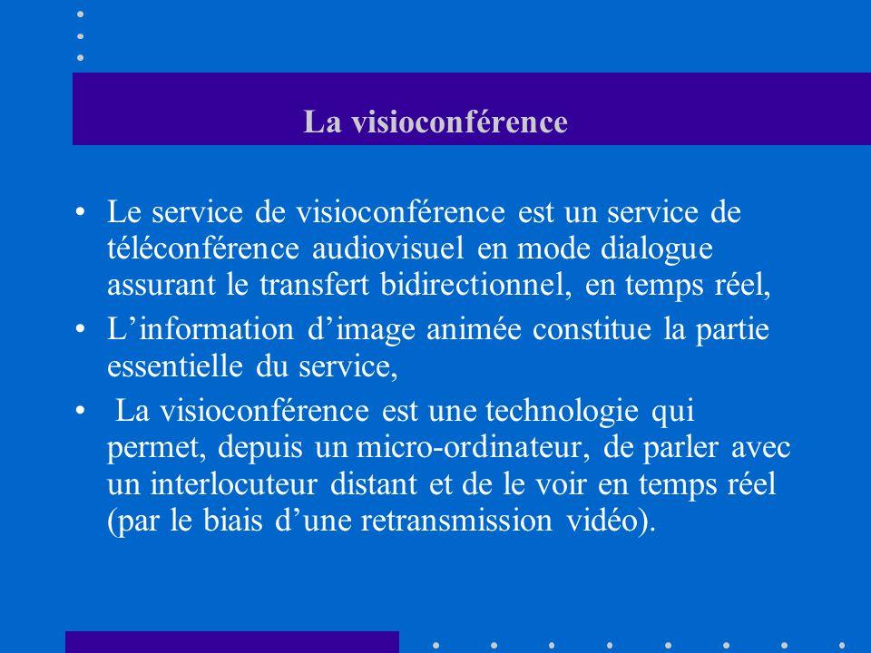La visioconférence Le service de visioconférence est un service de téléconférence audiovisuel en mode dialogue assurant le transfert bidirectionnel, e