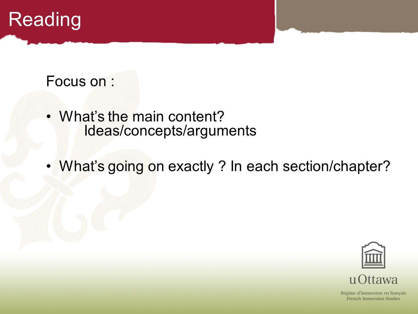 Reading Focus on : Whats the main content? Ideas/concepts/arguments Whats going on exactly ? In each section/chapter?
