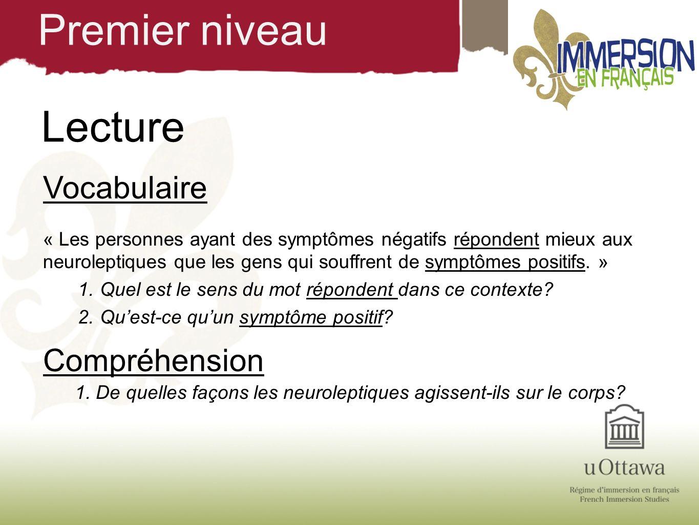 Lecture Vocabulaire « Les personnes ayant des symptômes négatifs répondent mieux aux neuroleptiques que les gens qui souffrent de symptômes positifs.