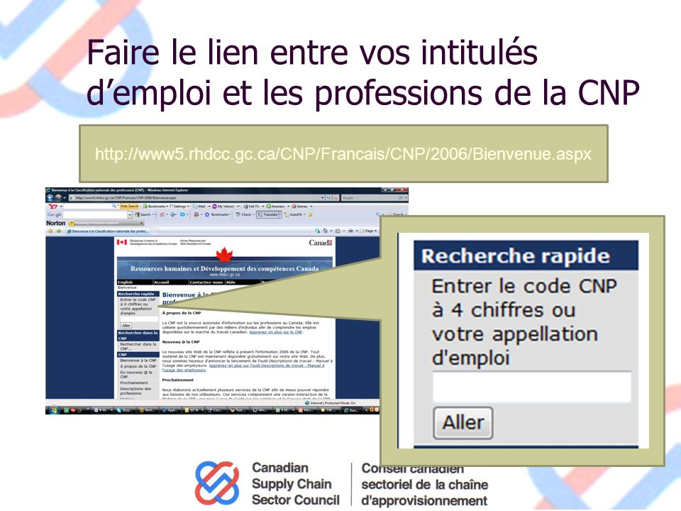 Faire le lien entre vos intitulés demploi et les professions de la CNP http://www5.rhdcc.gc.ca/CNP/Francais/CNP/2006/Bienvenue.aspx