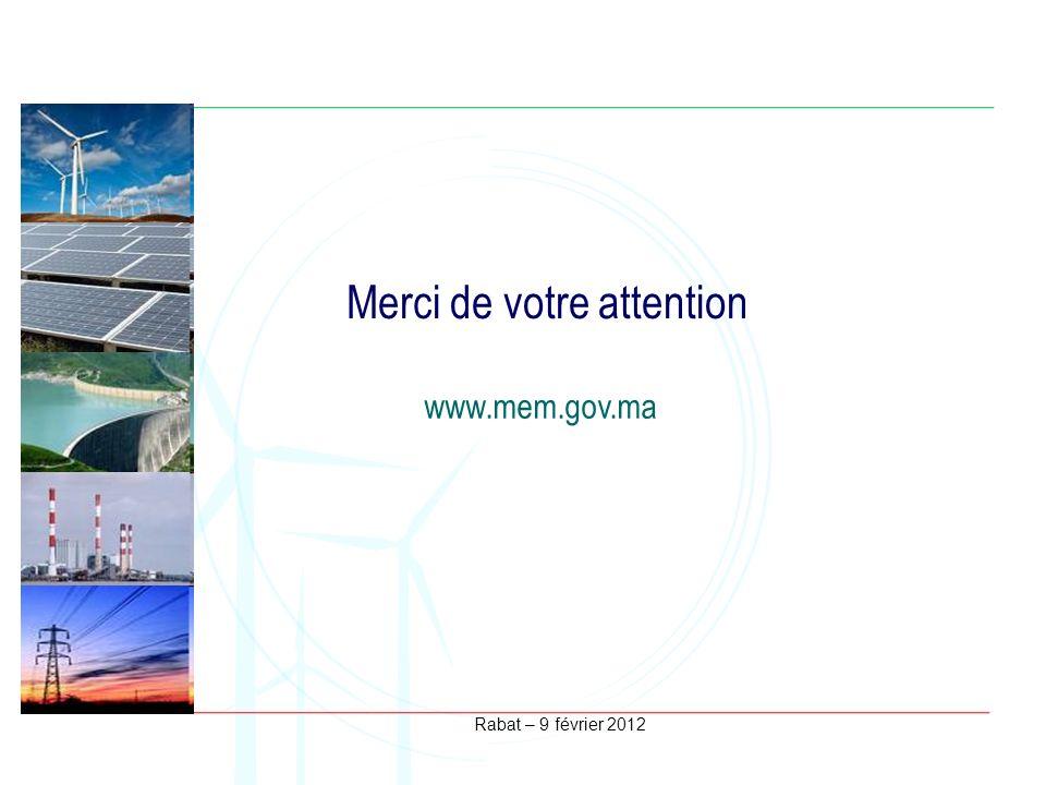Rabat – 9 février 2012 Merci de votre attention www.mem.gov.ma