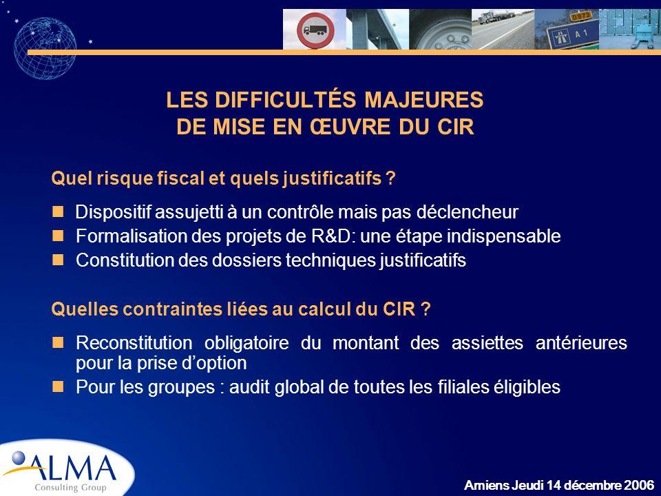 Amiens Jeudi 14 décembre 2006 Quel risque fiscal et quels justificatifs ? Dispositif assujetti à un contrôle mais pas déclencheur Formalisation des pr