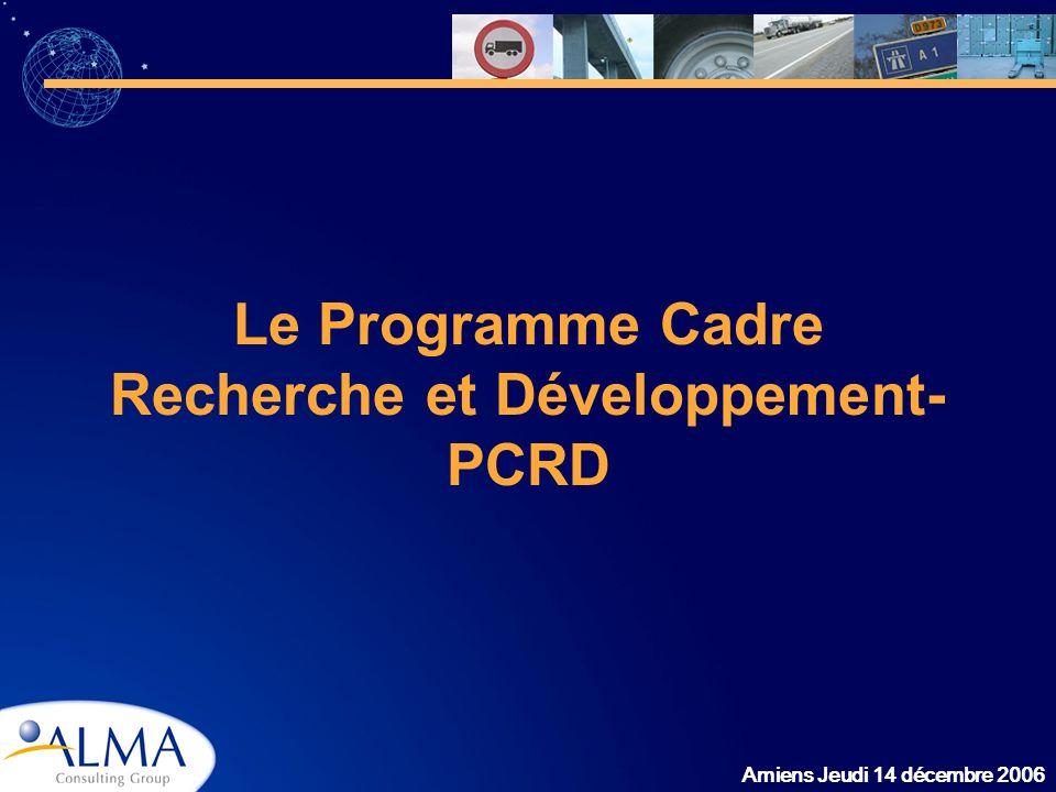 Amiens Jeudi 14 décembre 2006 Le Programme Cadre Recherche et Développement- PCRD
