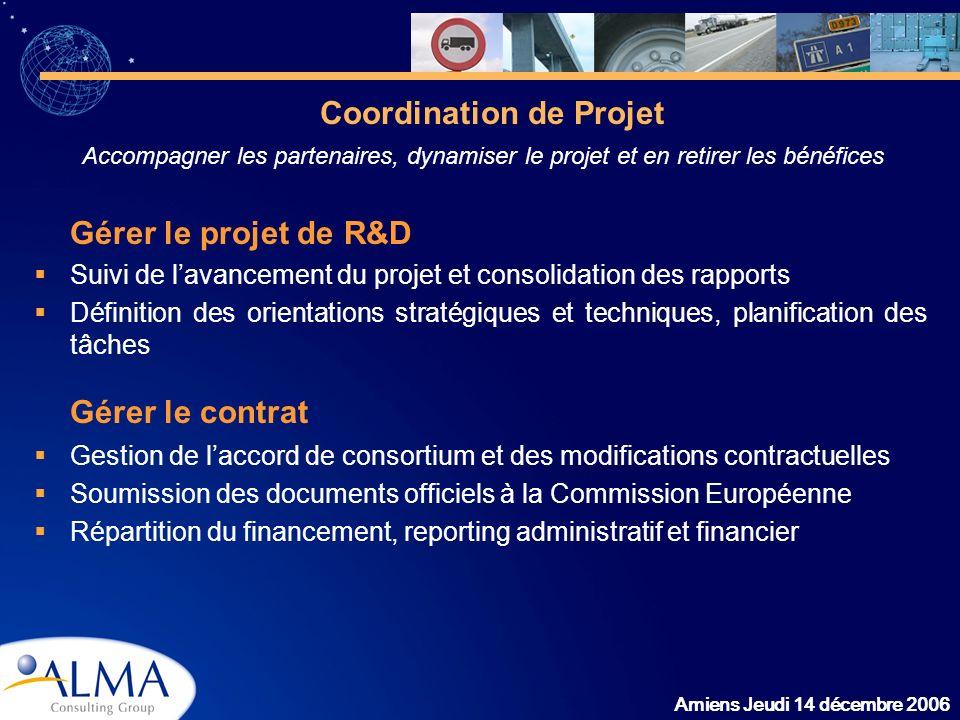 Amiens Jeudi 14 décembre 2006 Gérer le projet de R&D Suivi de lavancement du projet et consolidation des rapports Définition des orientations stratégi