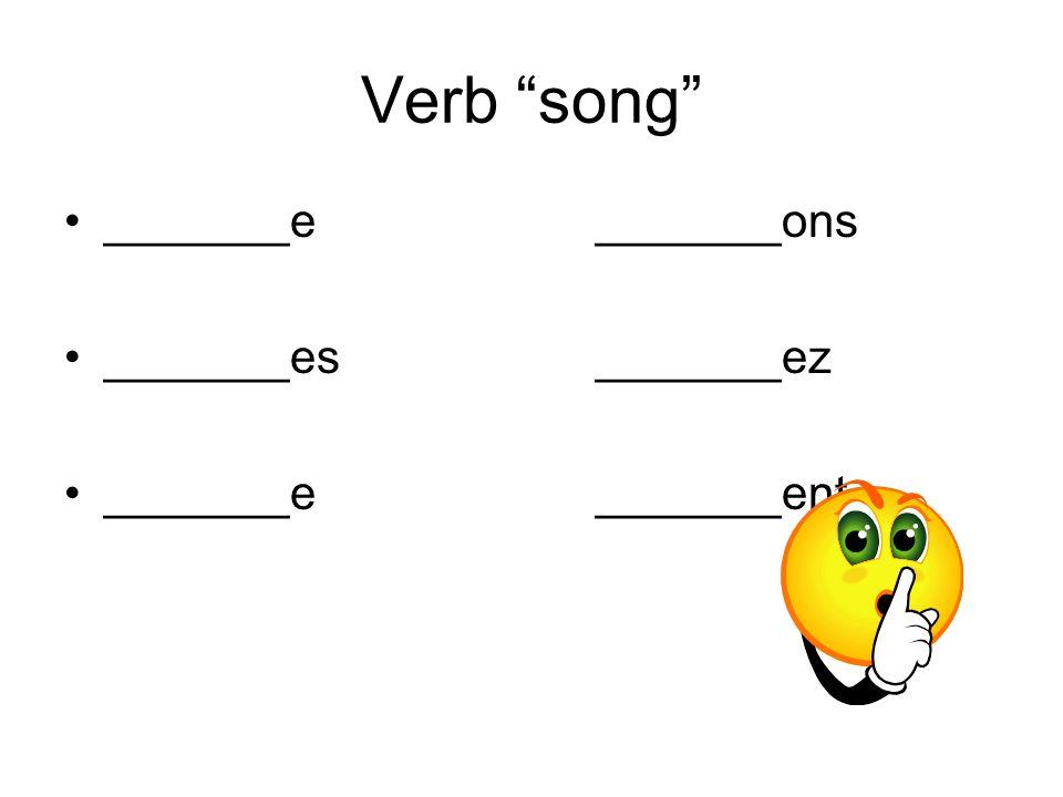 Verb song _______e_______ons _______es_______ez _______e_______ent