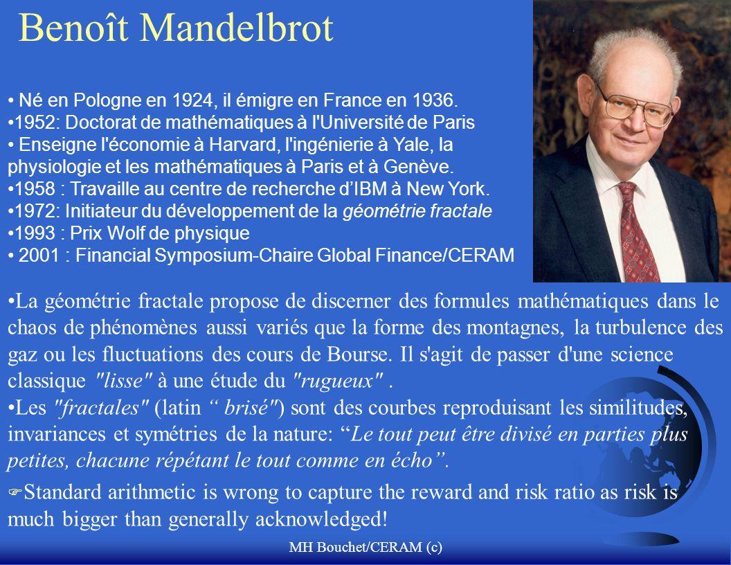MH Bouchet/CERAM (c) Benoît Mandelbrot Né en Pologne en 1924, il émigre en France en 1936. 1952: Doctorat de mathématiques à l'Université de Paris Ens