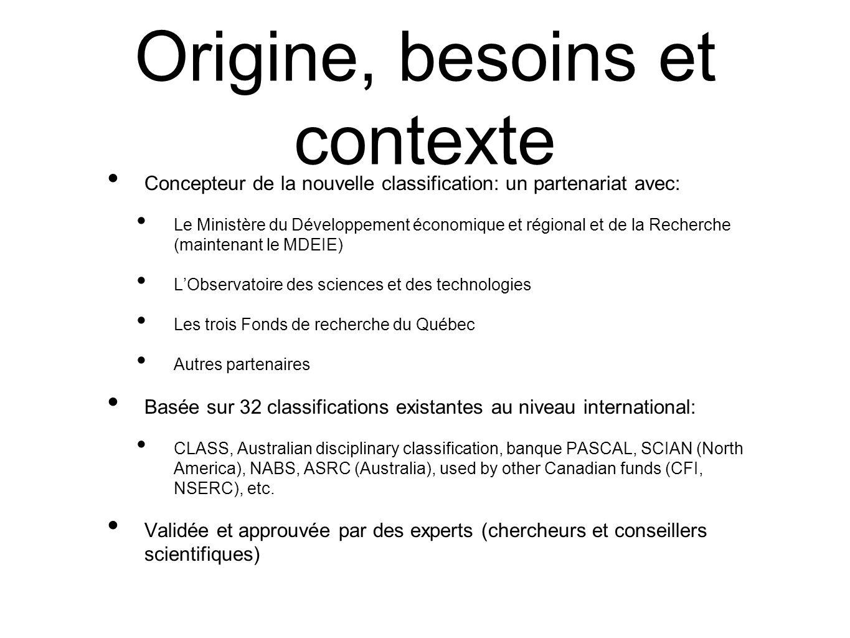 Origine, besoins et contexte Concepteur de la nouvelle classification: un partenariat avec: Le Ministère du Développement économique et régional et de