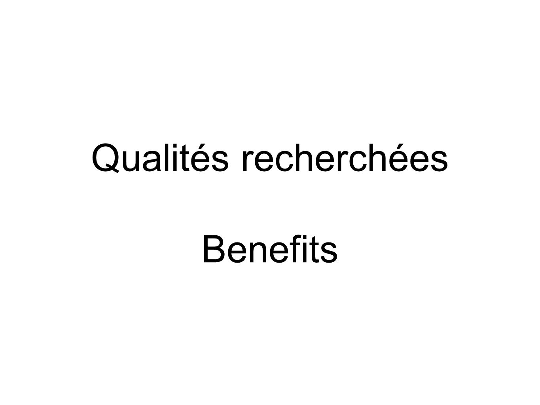 Qualités recherchées Benefits