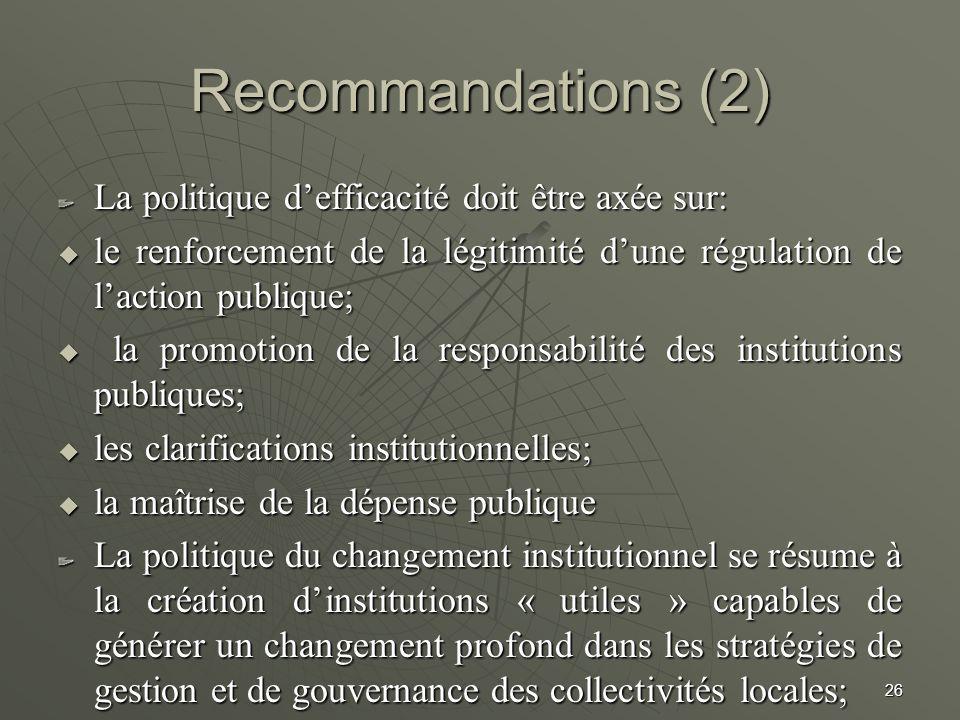 La politique defficacité doit être axée sur: le renforcement de la légitimité dune régulation de laction publique; le renforcement de la légitimité du