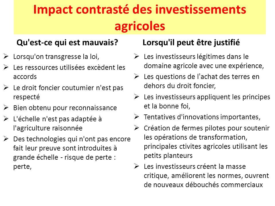 Impact contrasté des investissements agricoles Qu'est-ce qui est mauvais? Lorsqu'on transgresse la loi, Les ressources utilisées excèdent les accords