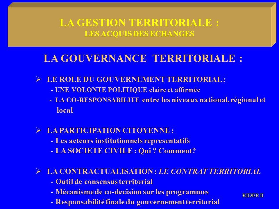 LA METODOLOGIA COMMUNAUTARIA LA GOUVERNANCE TERRITORIALE : LE ROLE DU GOUVERNEMENT TERRITORIAL : - UNE VOLONTE POLITIQUE claire et affirmée - LA CO-RESPONSABILITE entre les niveaux national, régional et local LA PARTICIPATION CITOYENNE : - Les acteurs institutionnels representatifs - LA SOCIETE CIVILE : Qui .
