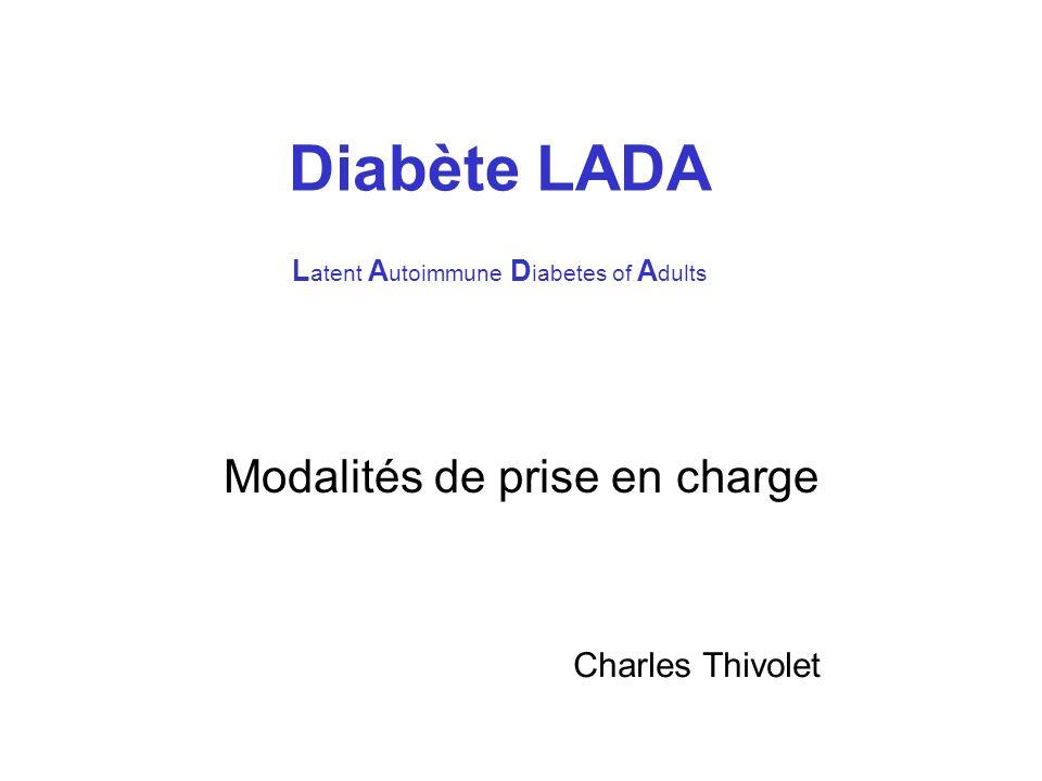 Le diabète de type 1 autoimmun Forme rapide de l enfant ou de l adulte jeune –Anticorps anti-insuline, anti-GAD65, anti-IA2 –Haplotypes HLA DQB1 associés –Carence en insuline Forme progressive: diabète LADA