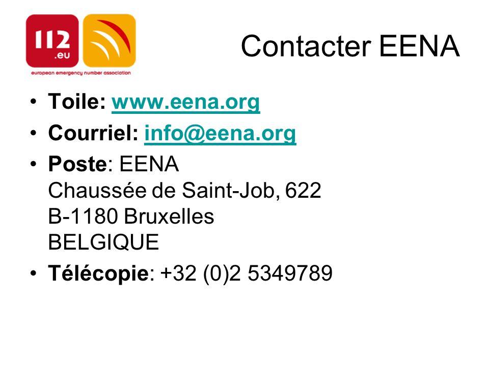 Contacter EENA Toile: www.eena.orgwww.eena.org Courriel: info@eena.orginfo@eena.org Poste: EENA Chaussée de Saint-Job, 622 B-1180 Bruxelles BELGIQUE Télécopie: +32 (0)2 5349789