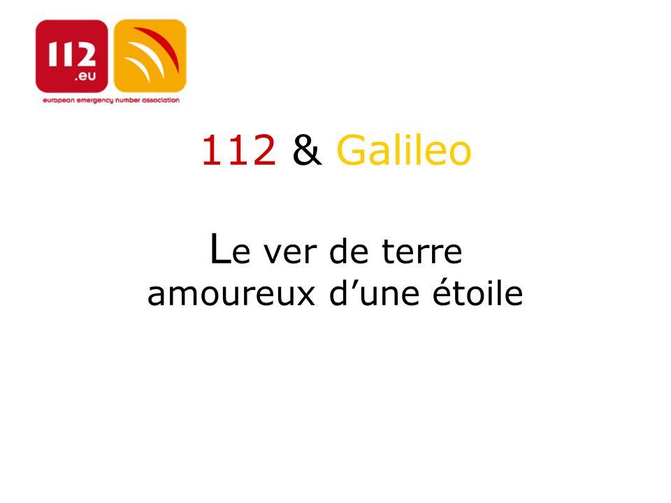 112 & Galileo L e ver de terre amoureux dune étoile