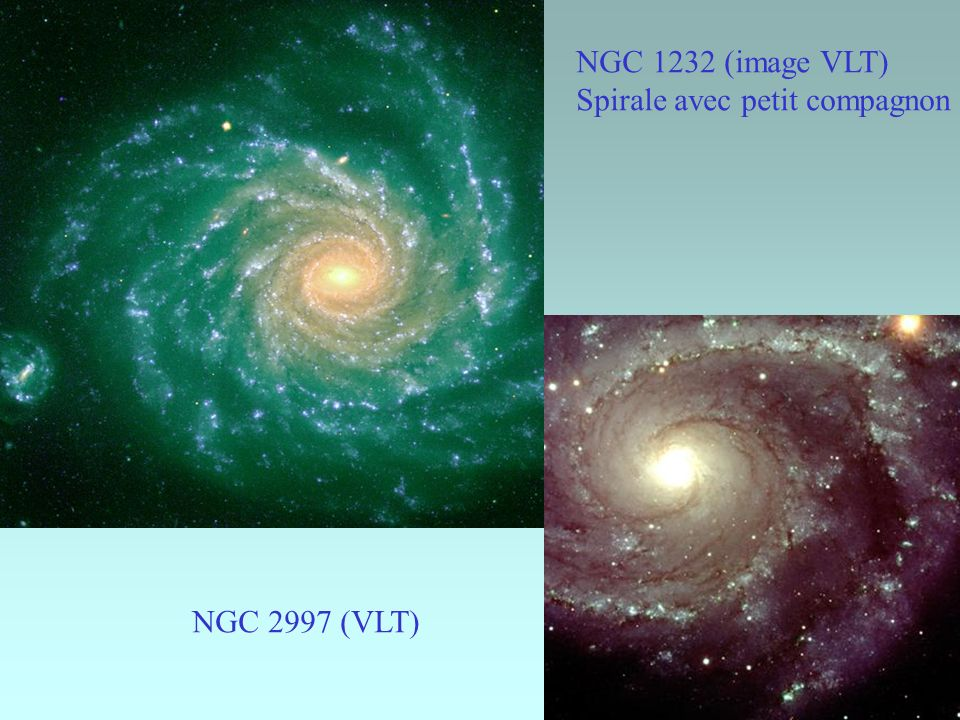 4 NGC 1232 (image VLT) Spirale avec petit compagnon NGC 2997 (VLT)