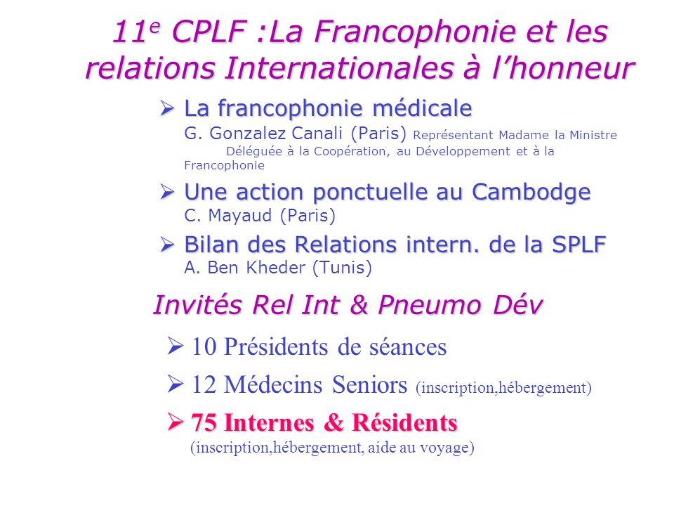 11 e CPLF :La Francophonie et les relations Internationales à lhonneur La francophonie médicale La francophonie médicale G.