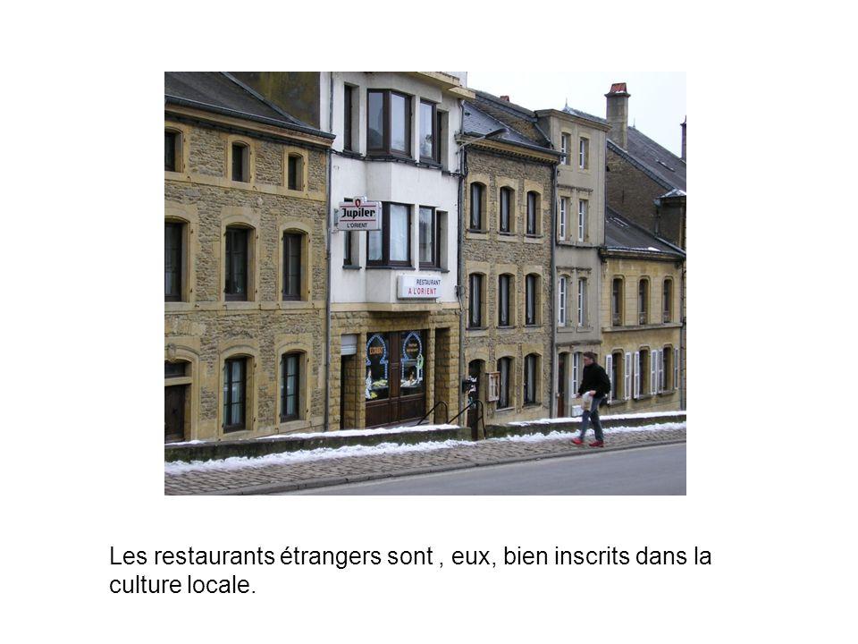 Les restaurants étrangers sont, eux, bien inscrits dans la culture locale.