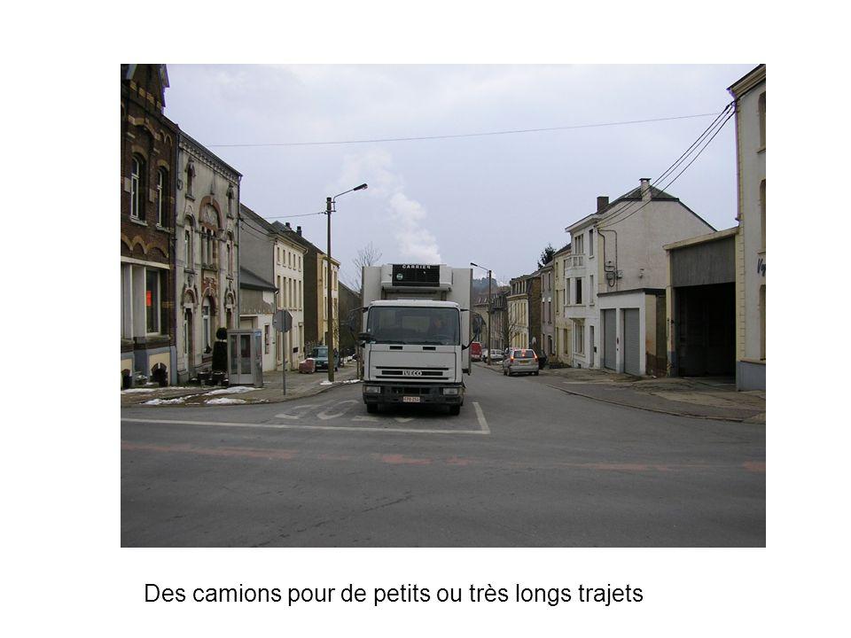 Des camions pour de petits ou très longs trajets