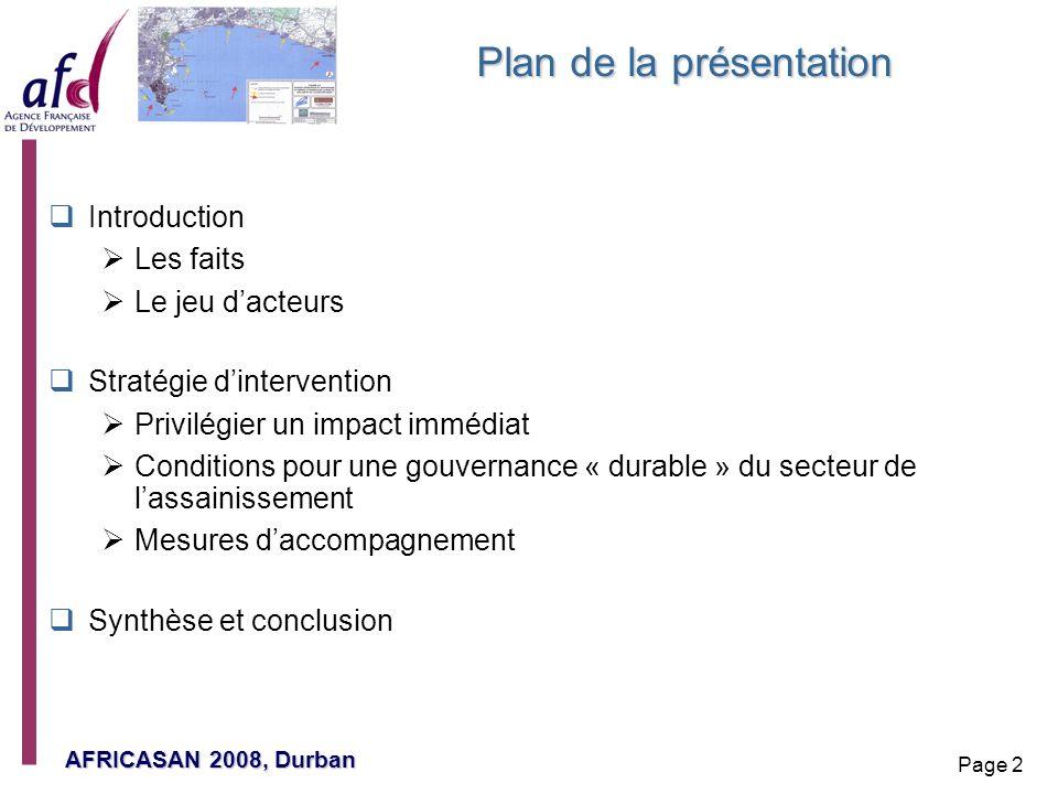 AFRICASAN 2008, Durban Page 2 Plan de la présentation Introduction Les faits Le jeu dacteurs Stratégie dintervention Privilégier un impact immédiat Co