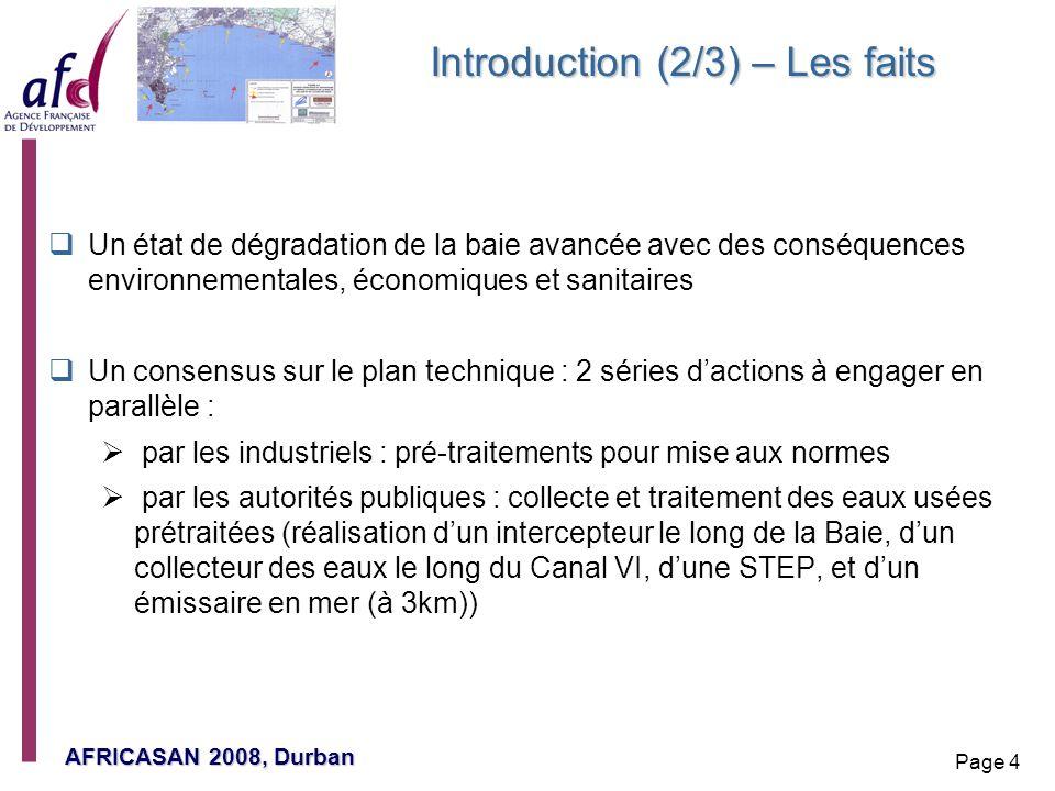 AFRICASAN 2008, Durban Page 4 Introduction (2/3) – Les faits Un état de dégradation de la baie avancée avec des conséquences environnementales, économ
