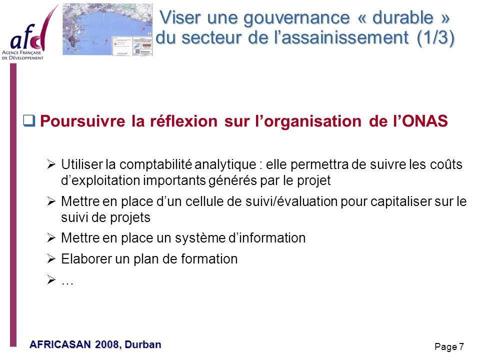 AFRICASAN 2008, Durban Page 7 Viser une gouvernance « durable » du secteur de lassainissement (1/3) Poursuivre la réflexion sur lorganisation de lONAS
