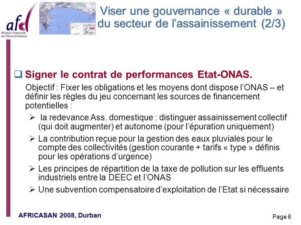 AFRICASAN 2008, Durban Page 8 Viser une gouvernance « durable » du secteur de lassainissement (2/3) Signer le contrat de performances Etat-ONAS. Objec