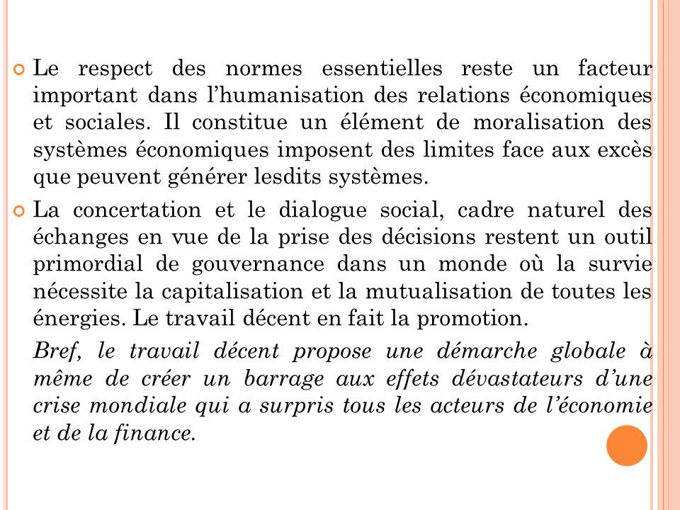 Le respect des normes essentielles reste un facteur important dans lhumanisation des relations économiques et sociales.
