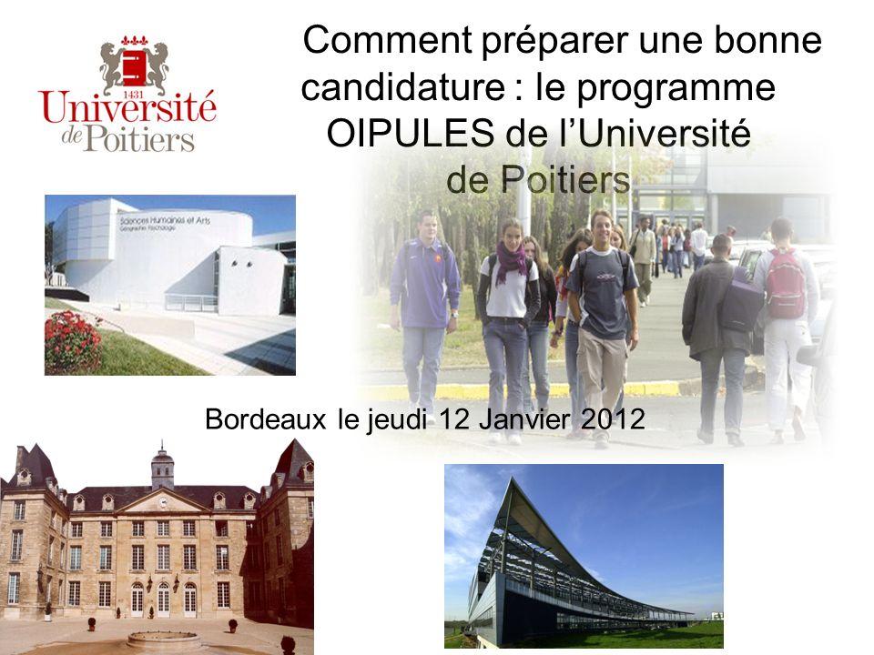 Comment préparer une bonne candidature : le programme OIPULES de lUniversité de Poitiers Bordeaux le jeudi 12 Janvier 2012