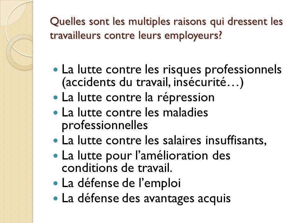 Quelles sont les multiples raisons qui dressent les travailleurs contre leurs employeurs? La lutte contre les risques professionnels (accidents du tra