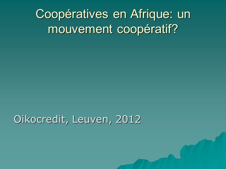 Coopératives en Afrique: un mouvement coopératif Oikocredit, Leuven, 2012