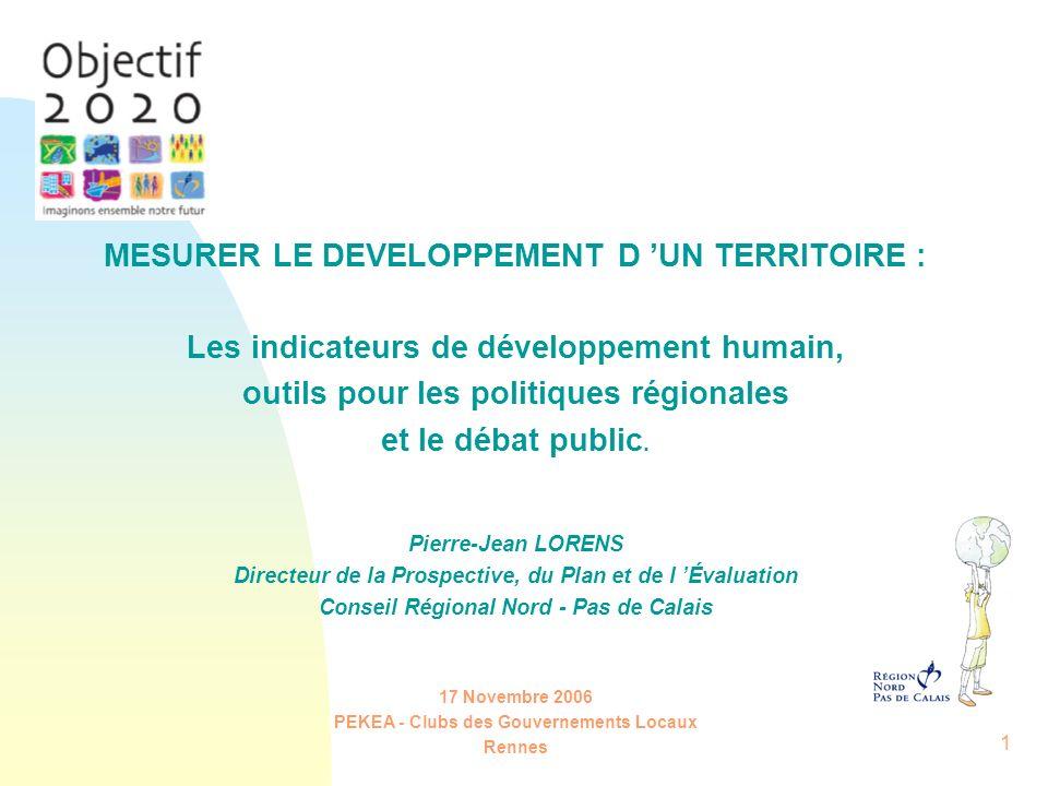 1 MESURER LE DEVELOPPEMENT D UN TERRITOIRE : Les indicateurs de développement humain, outils pour les politiques régionales et le débat public. Pierre