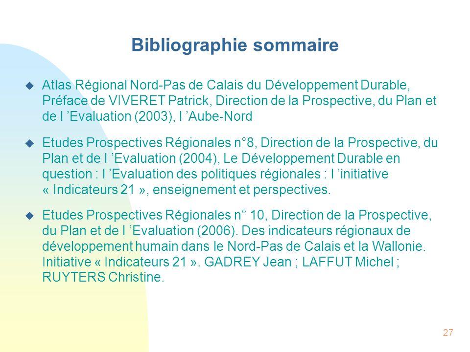 27 Bibliographie sommaire Atlas Régional Nord-Pas de Calais du Développement Durable, Préface de VIVERET Patrick, Direction de la Prospective, du Plan
