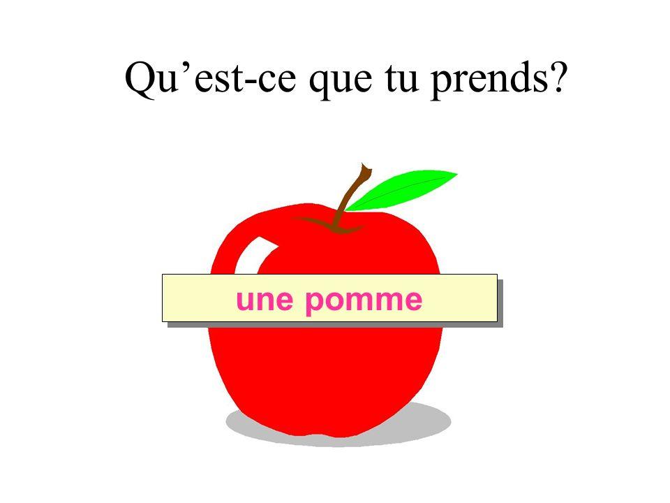 Quest-ce que tu prends une pomme