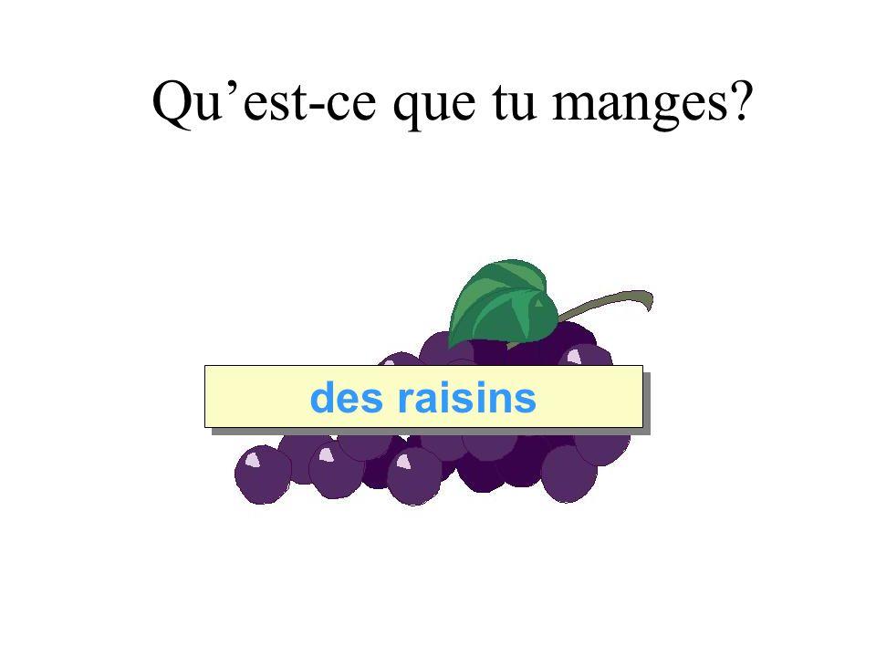 Quest-ce que tu manges des raisins