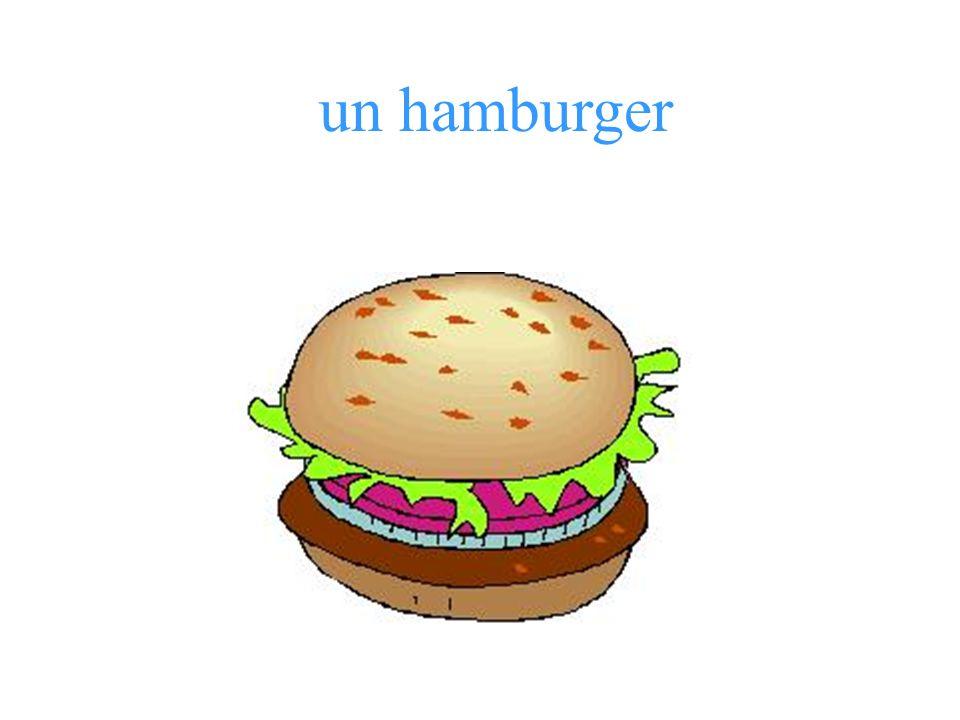 un hamburger Que veux-tu